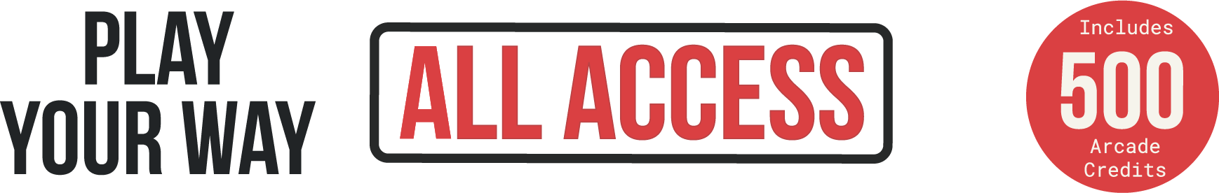 Play your way all access